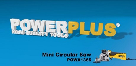 "<i class=""fa fa-play-circle-o""></i> Powerplus X - Mini circular Saw  Powx 1365"