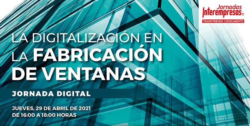 La Industria 4.0 ya está aquí: La Digitalización en la fabricación de ventanas 2021