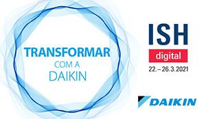 Daikin: transformar com a Daikin ISH digital 22 - 26  de marzo de 2021