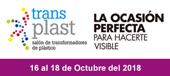 Transplast, salón de transformadores de plástico, la ocasión perfecta para hacerse visible, del 16 al 18 de octubre de 2018, consulta aquí toda la información