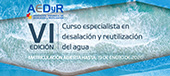 Asociación Española de Desalación y Reutilización: VI Edición Curso especialista en desalación y reutilización del agua